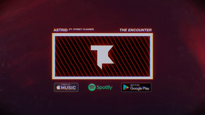 The Encounter - Astrid (feat. Street Cleaner)