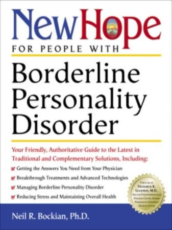New Hope for People with Borderline Personality Disorder - Neil R. Bockian, Ph.D