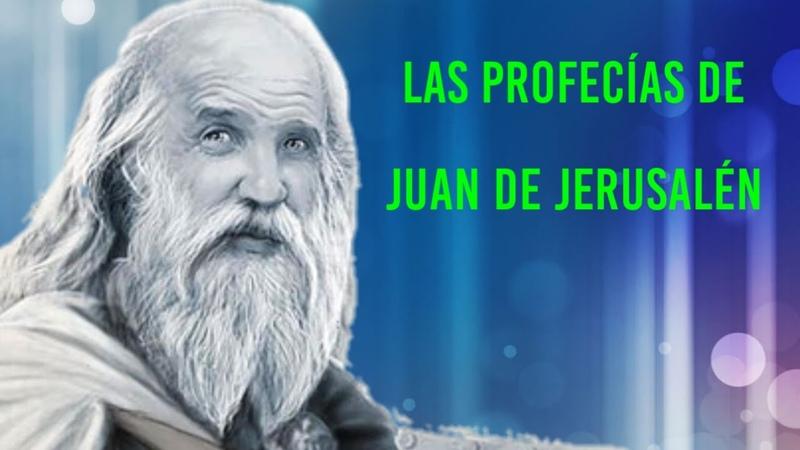 Las Asombrosas Profecías De Juan De Jerusalén
