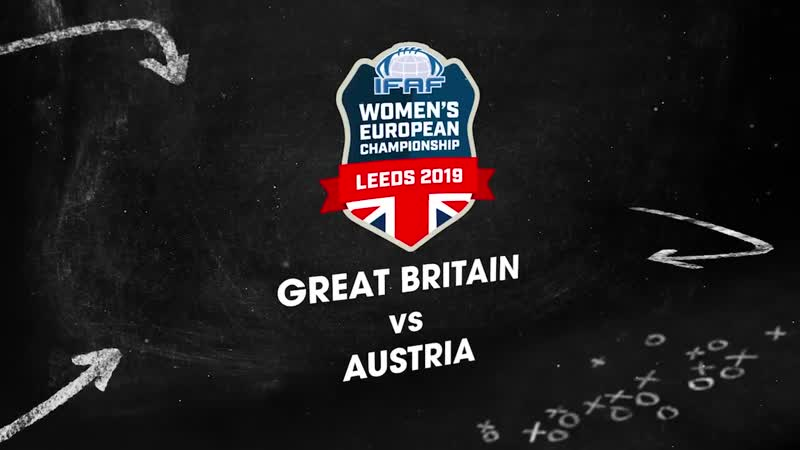 IFAF WOMEN EUROPEAN CHAMPIONSHIPS 2019 Great Britain v Austria