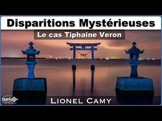 « Disparitions Mystérieuses : Le cas Tiphaine Veron » avec Lionel Camy - NURÉA TV