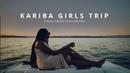 Kariba - A Girls Weekend [ Sony A6300 Cinematic Video ]