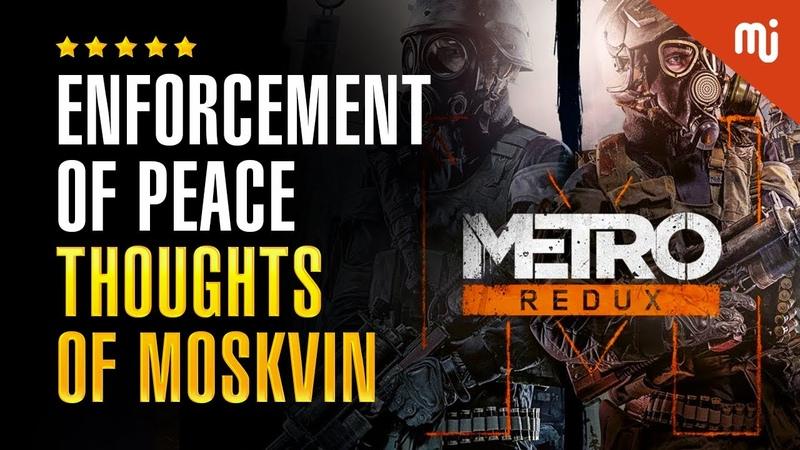 Enforcement Of Peace Thoughts Of Moskvin Metro Last Light Redux PC Gameplay 1080p