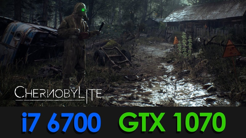 Chernobylite BENCHMARK ULTRA HIGH i7 6700 GTX 1070 8Gb 16Gb 1080p