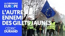 LA COMMISSION EUROPÉENNE L AUTRE ENNEMI DES GILETS JAUNES