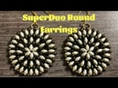 SuperDuo Round Earrings Tutorial