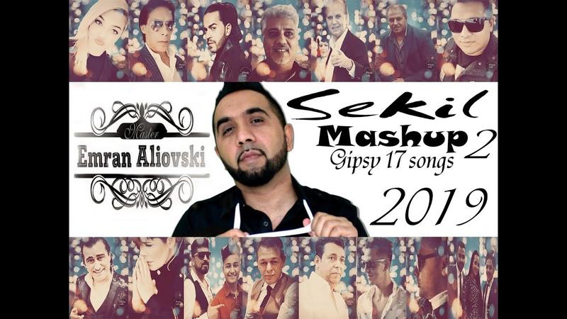 Sekil Mashup 2 New 2019 Gipsy 17 songs Balkan Macedonien Cover By Sekil