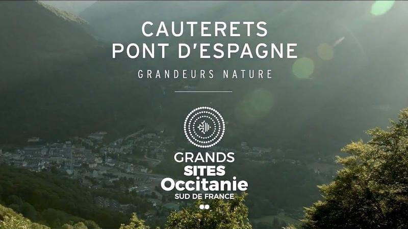 Cauterets Pont d'Espagne grandeurs nature Grand Site Occitanie