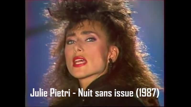 Julie Pietri - Nuit sans issue (Cest aujourdhui demain 25 03 87)
