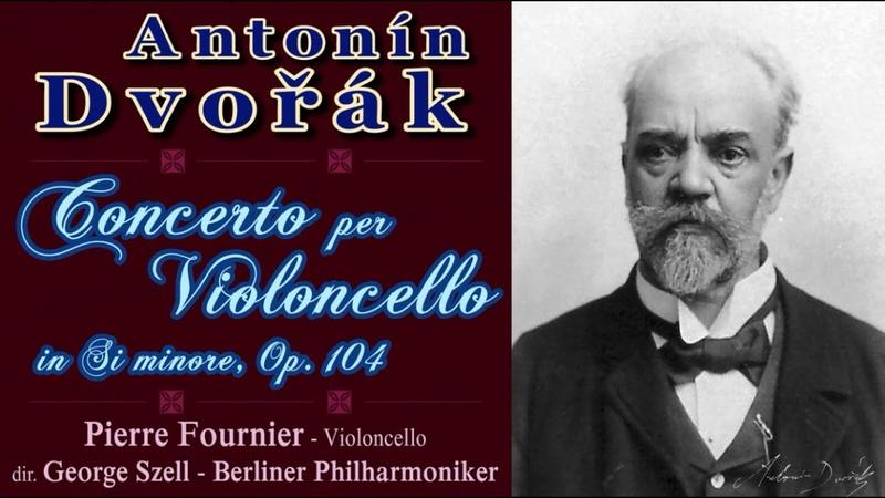 A. DVOŘÁK - Concerto per Violoncello e Orchestra in si minore, op. 104 - Pierre Fournier
