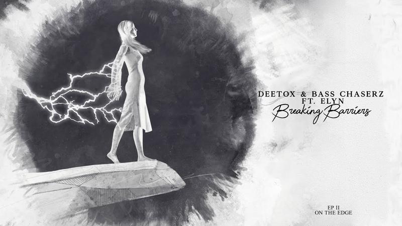 Deetox Bass Chaserz ft. Elyn - Breaking Barriers