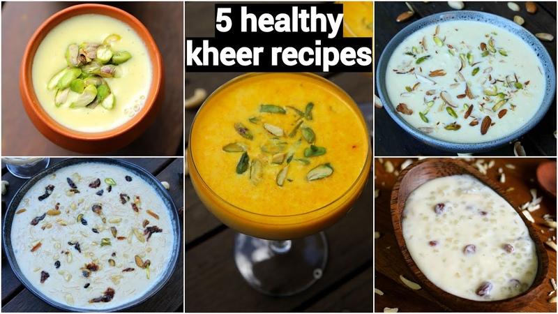 5 kheer recipes 5 खीर रेसिपी quick easy milk kheer recipes instant kheer recipes