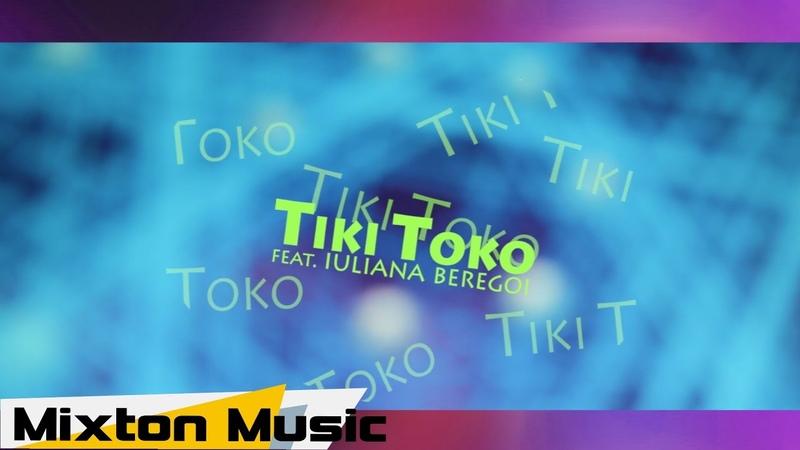 Ana Beregoi Tiki Toko feat Iuliana Beregoi by Mixton Music