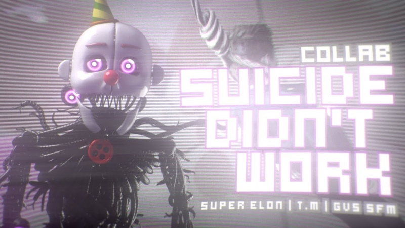 [SFM FNAF] We wanna be LIKE YOU! - Suicide Didn't Work COLLAB . Song by MiaRissyTV (FNAF Super Elon)
