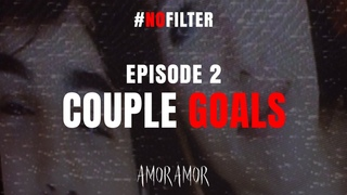 Amor Amor #NoFilter - S1:E2 – Couple Goals