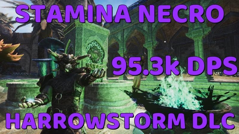 ESO - Stamina Necromancer PvE Guide - 95.3k DPS - EZ Rotation - Harrowstorm DLC