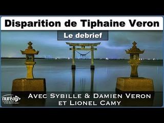 « Disparition de Tiphaine Veron : Le Debrief » avec Sybille & Damien Veron et Lionel Camy - NURÉA TV