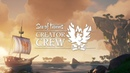 Official Sea of Thieves Creator Crew Announce Trailer