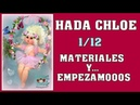 TUTORIAL HADA CHLOE , MATERIALES Y EMPEZAMOS video- 411