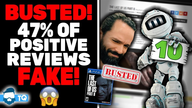 Busted 47% Of Positive Reviews FAKE For The Last Of Us 2 Here Is The Proof updated
