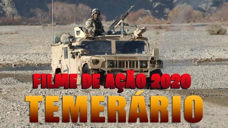 FILME DE AÇÃO 2020 TEMERÁRIO FILME COMPLETO DUBLADO FILME DE AVENTURA