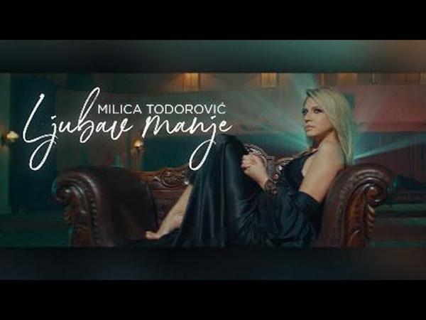 MILICA TODOROVIC LJUBAV MANJE Official video