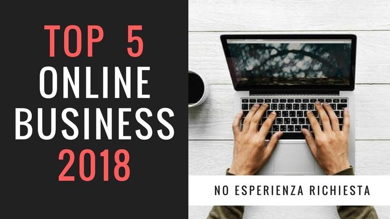 Top 5 Business online che puoi iniziare senza esperienza direttamente da casa tua