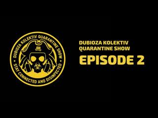 Dubioza Kolektiv Quarantine Show - Episode 2