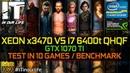 XEON x3470 vs i7 6400t QHQF i7 6700k ES TEST IN 10 GAMES BENCHMARK GTX 1070 ti 1080p