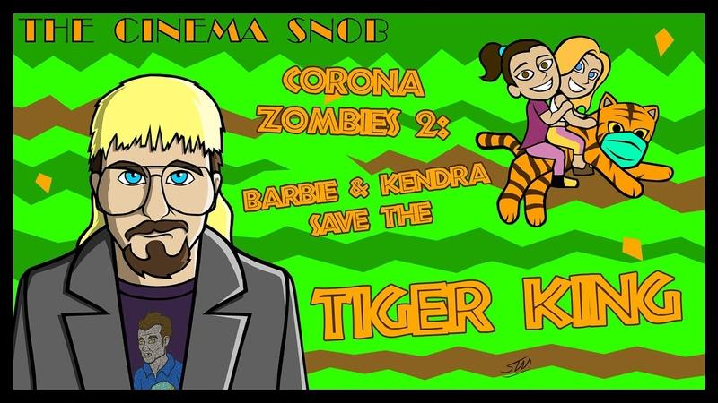 Corona Zombies 2 Barbie Kendra Save the Tiger King The Cinema Snob