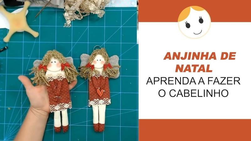 ANJINHA DE NATAL - APRENDA A FAZER O CABELINHO