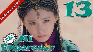 【Doblado al español】¡Oh! Mi Emperador T02 EP13  Oh! My Emperor   哦!我的皇帝陛下