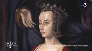 Secrets d'histoire - Anne de France ou l'honneur des Bourbon
