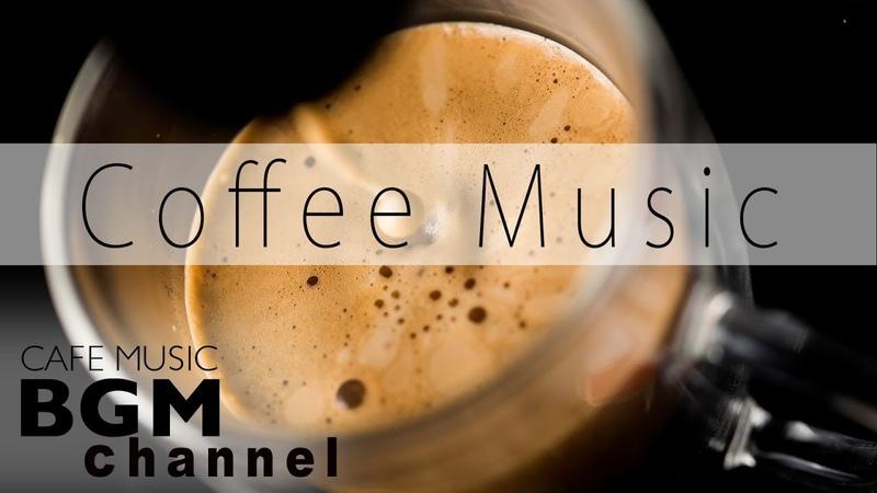 Coffee Music Mix Relaxing Jazz Bossa Nova Music For Work, Study - Background Cafe Music