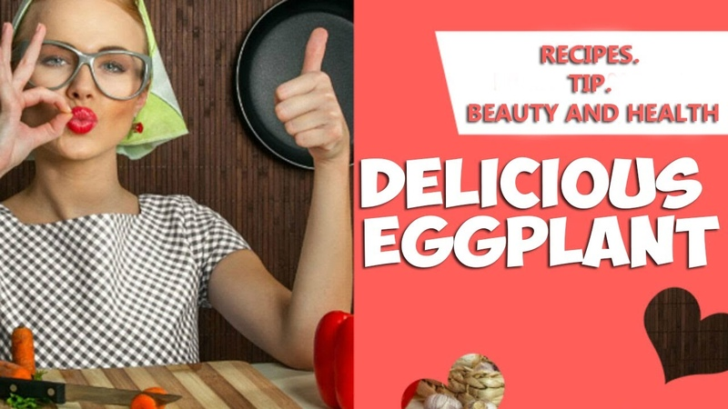 HURRY TO THE KITCHEN! Heres how to cook EGGPLANT! The most delicious recipe.
