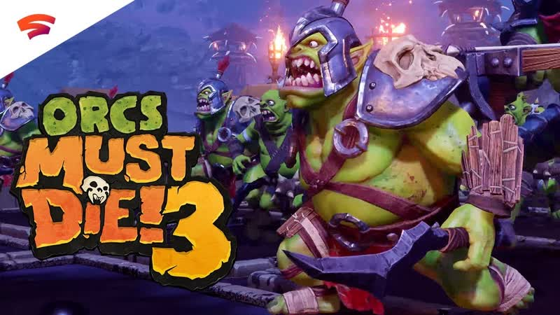Orcs Must Die! 3 - Official Announcement Trailer _ Stadia Connect