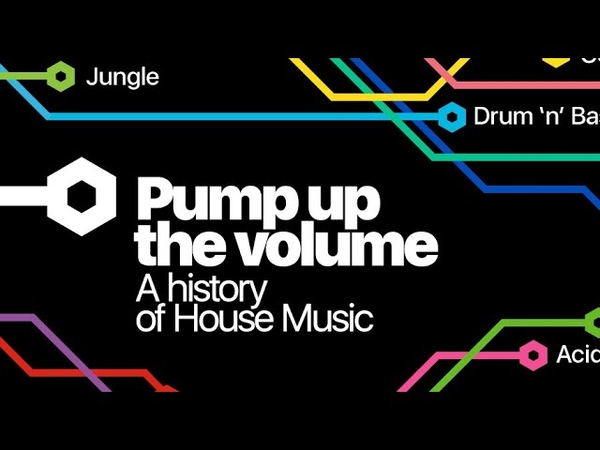 Pump up the volume: A history of House music [Documentary] • 2001, Channel 4