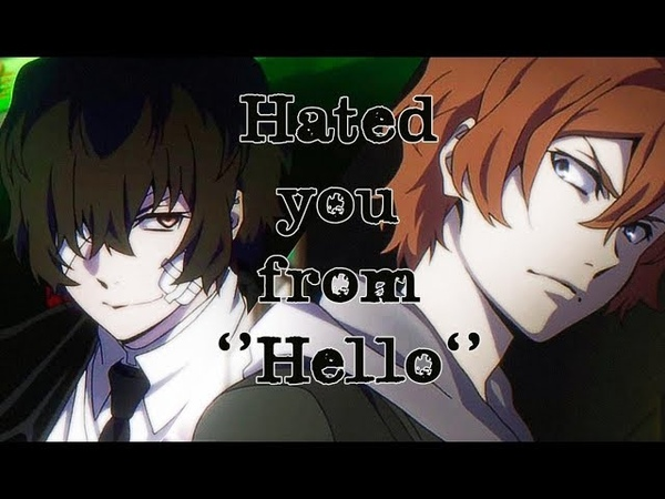 Hated you from hello Soukoku BSD