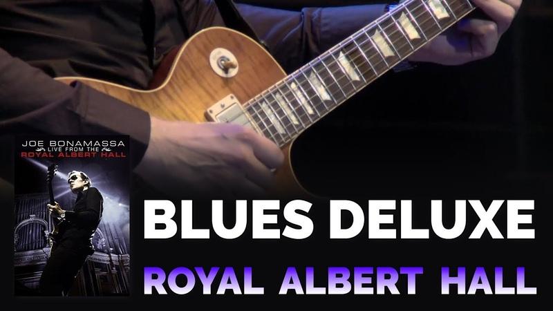 Joe Bonamassa Official - Blues Deluxe - Live From The Royal Albert Hall