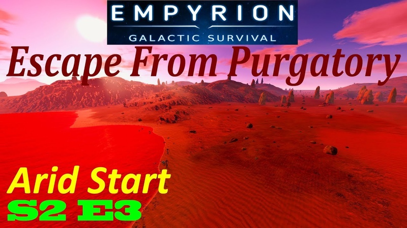 Empyrion Galactic Survival | Alpha 10.5 | Escape From Purgatory | S2E3 | Arid Start
