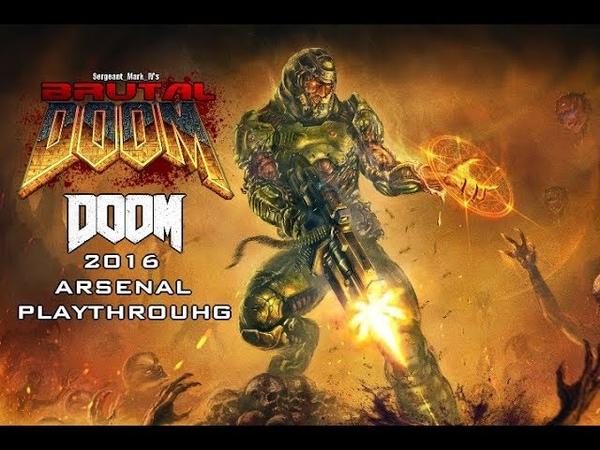 Brutal Doom v21 Gold PC Playthrough with Doom 2016 Arsenal Addon