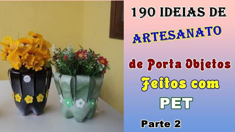 190 Ideias de Artesanato de Porta Objetos Feitos com PET - Parte 2 | Criando Maravilhas