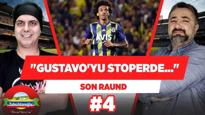 'Galatasaray - Fenerbahçe maçında Gustavo'yu stoper oynatırım.' - Serdar Ali Çelikler | Son Raund 4