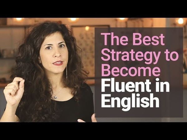 1 STRATEGY of how to become FLUENT in English [why you DON'T NEED to 'sound like a native speaker]