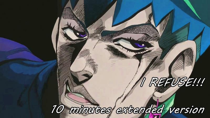 Kishibe Rohan - BUT I REFUSE! - 10 minutes extended