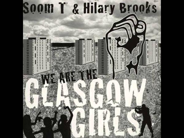 Glasgow Girls - Soom T Feat Hilary Brooks