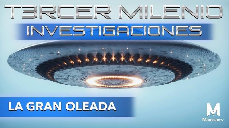 Tercer Milenio Investigaciones La Gran Oleada 19 de abril