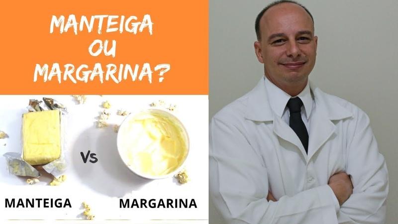 Margarina ou Manteiga Qual a Mais Saudável? || Dr. Moacir Rosa