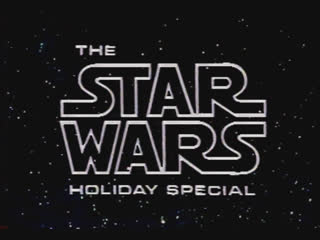 Star Wars - Holiday Special (1978)