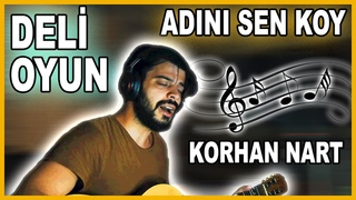 Deli Oyun (ADINI SEN KOY) - Korhan NART // Halit Erman Ersoy (Cover) @Korhan nart